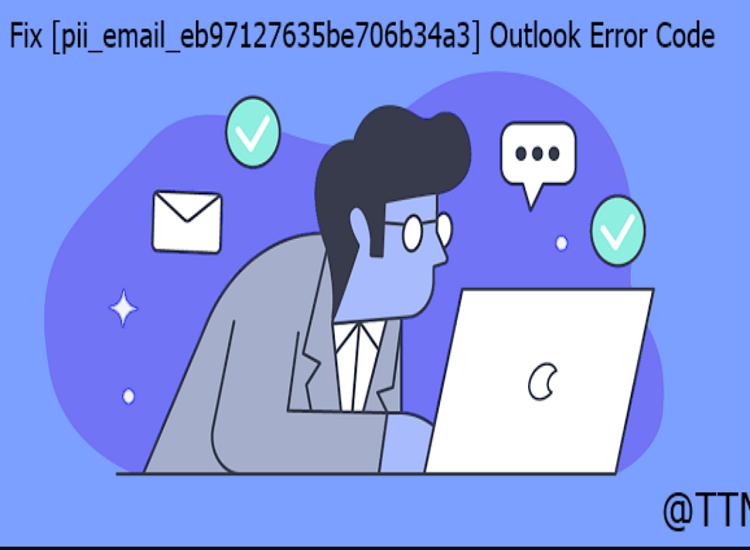 How to Solve [pii_email_eb97127635be706b34a3] Error Code in Outlook