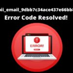 Simple Method to Fix [pii_email_9dbb7c34ace437e66bb8] Error Code