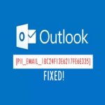 [pii_email_1bc24f13e6217fe6e335] Error Code Solution